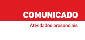 Comunicado: Suspensão das atividades presenciais