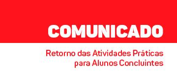 COMUNICADO: Volta das práticas presenciais para concluintes