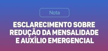Nota de esclarecimento sobre a redução de mensalidades e criação de Auxílio Emergencial Uniesp
