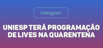UNIESP prepara programação de transmissões ao vivo pelo Instagram